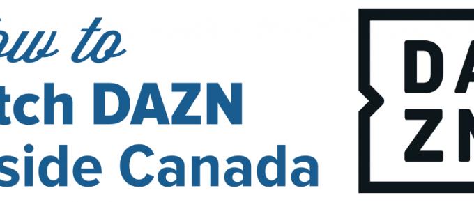 watch dazn outside Canada