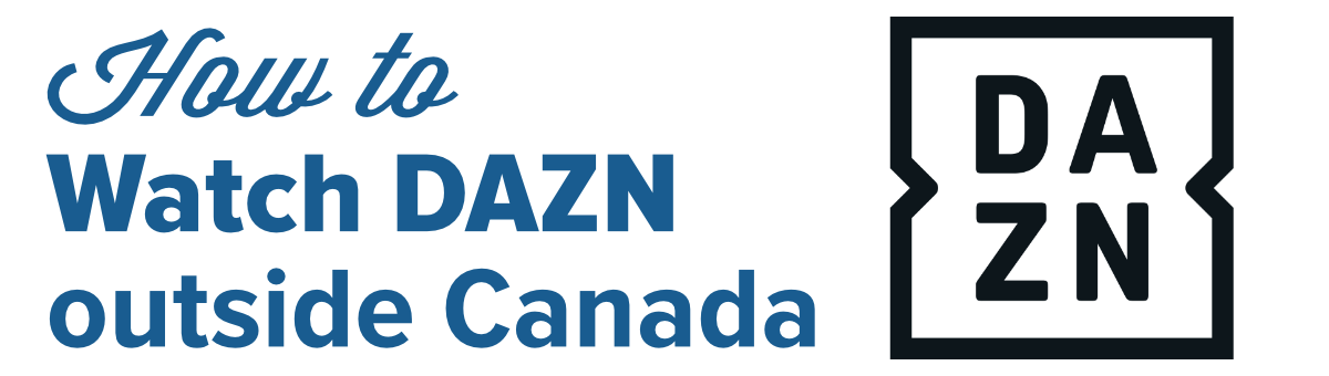 watch dazn outside Canada