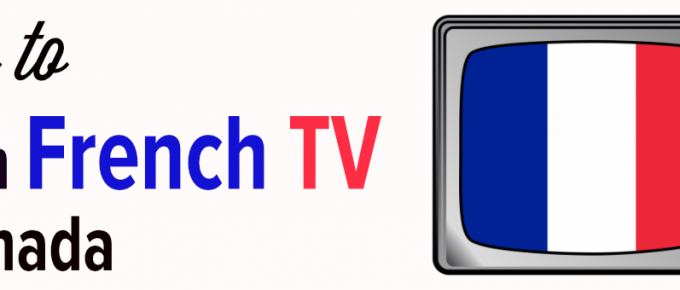How to watch French TV in Canada