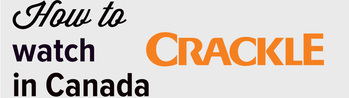 how to watch crackle in Canada