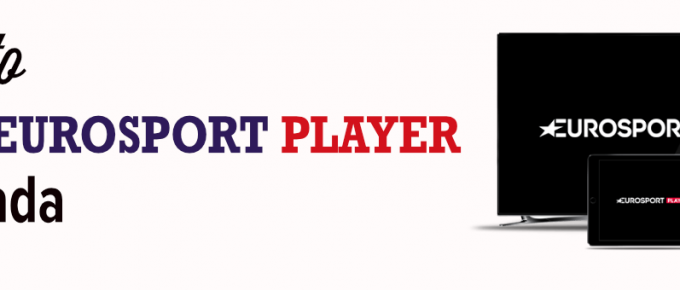 How to watch EUROSPORT PLAYER in Canada