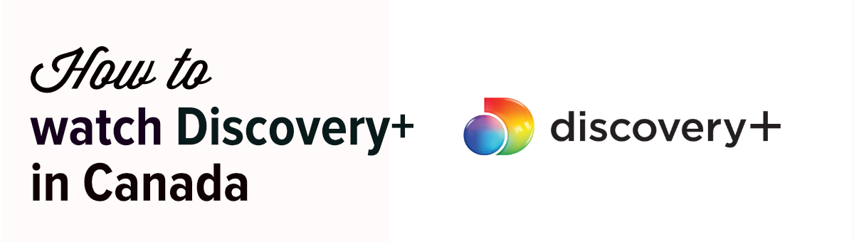 How to watch Discovery Plus in Canada