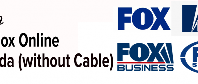 How to watch Fox online in Canada without Cable