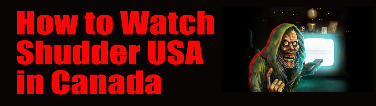 How to Watch US Shudder in Canada